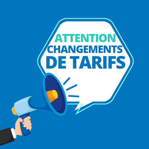 Attention ! Nos tarifs changent !